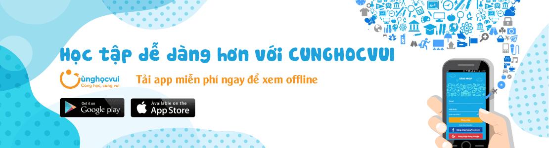 Tải app CungHocVui miễn phí để xem offline
