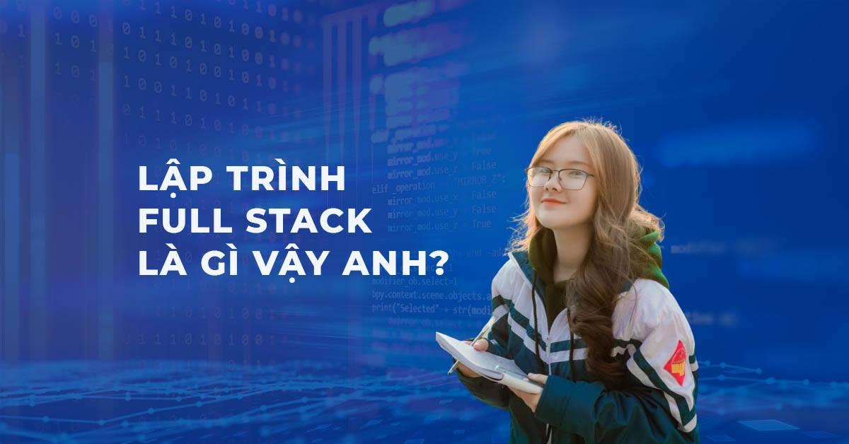 lap-trinh-full-stack-la-gi